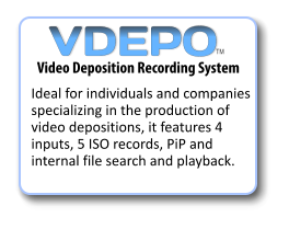 Ideal for individuals and companies specializing in the production of video depositions, it features 4 inputs, 5 ISO records, PiP and internal file search and playback. Video Deposition Recording System TM VDEPO